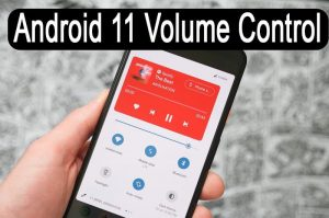 Android 11 volume control