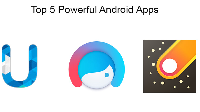 Top 5 Powerful Android Apps