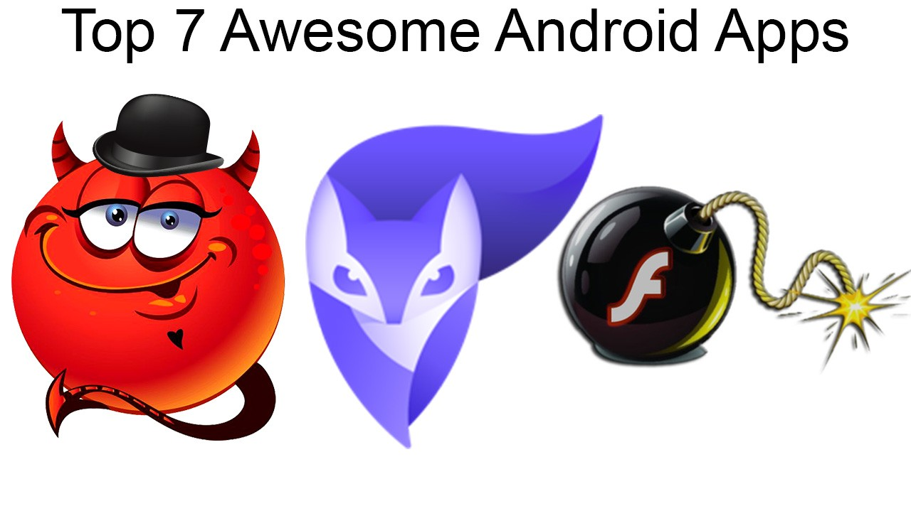 Top 7 Awesome Android Apps