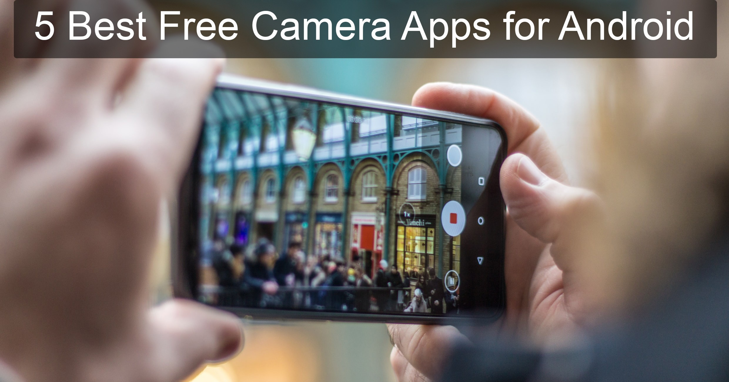 5 Best Free Camera Apps for Android