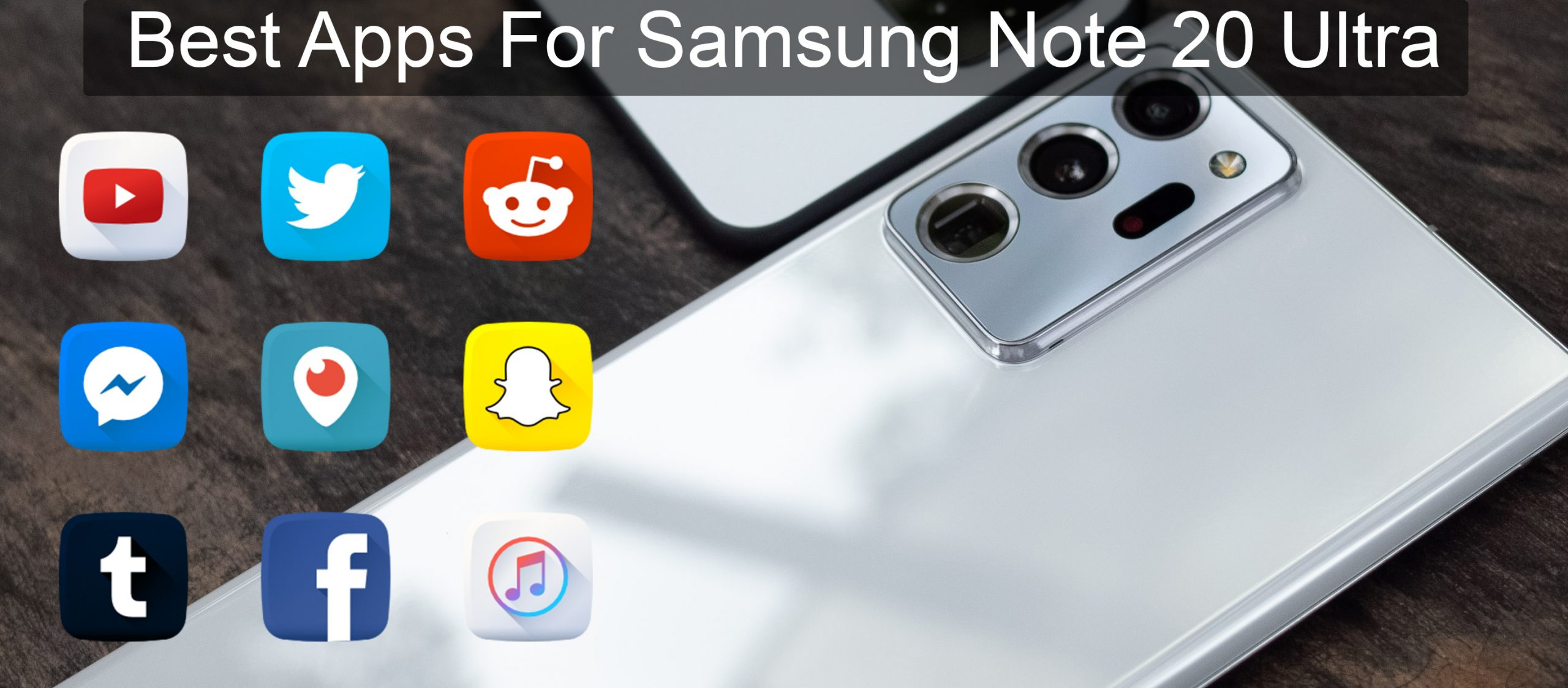 Top 6 Best Apps For Samsung Galaxy Note 20 Ultra