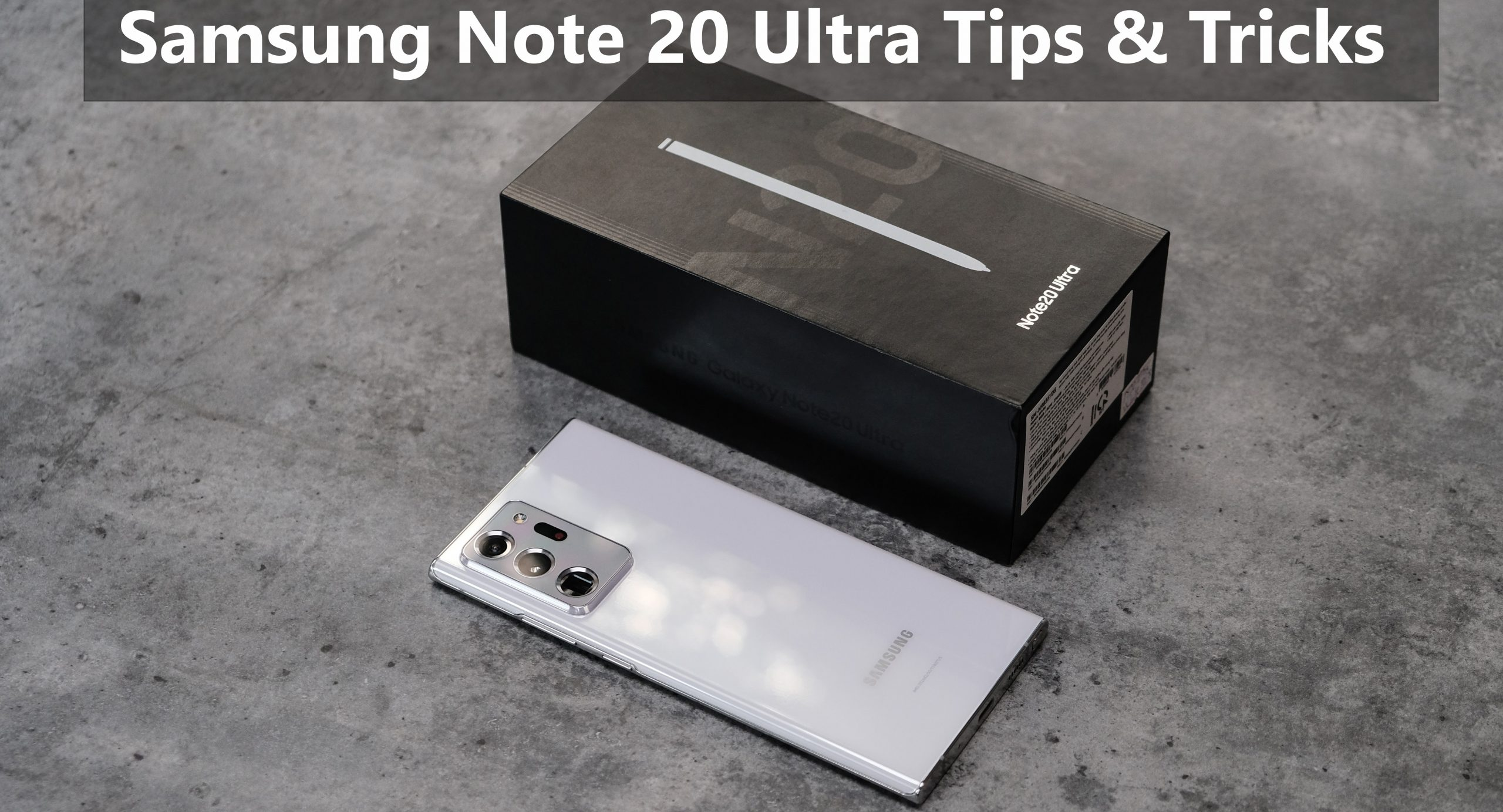 Top 7 Samsung Note 20 Ultra Tips & Tricks