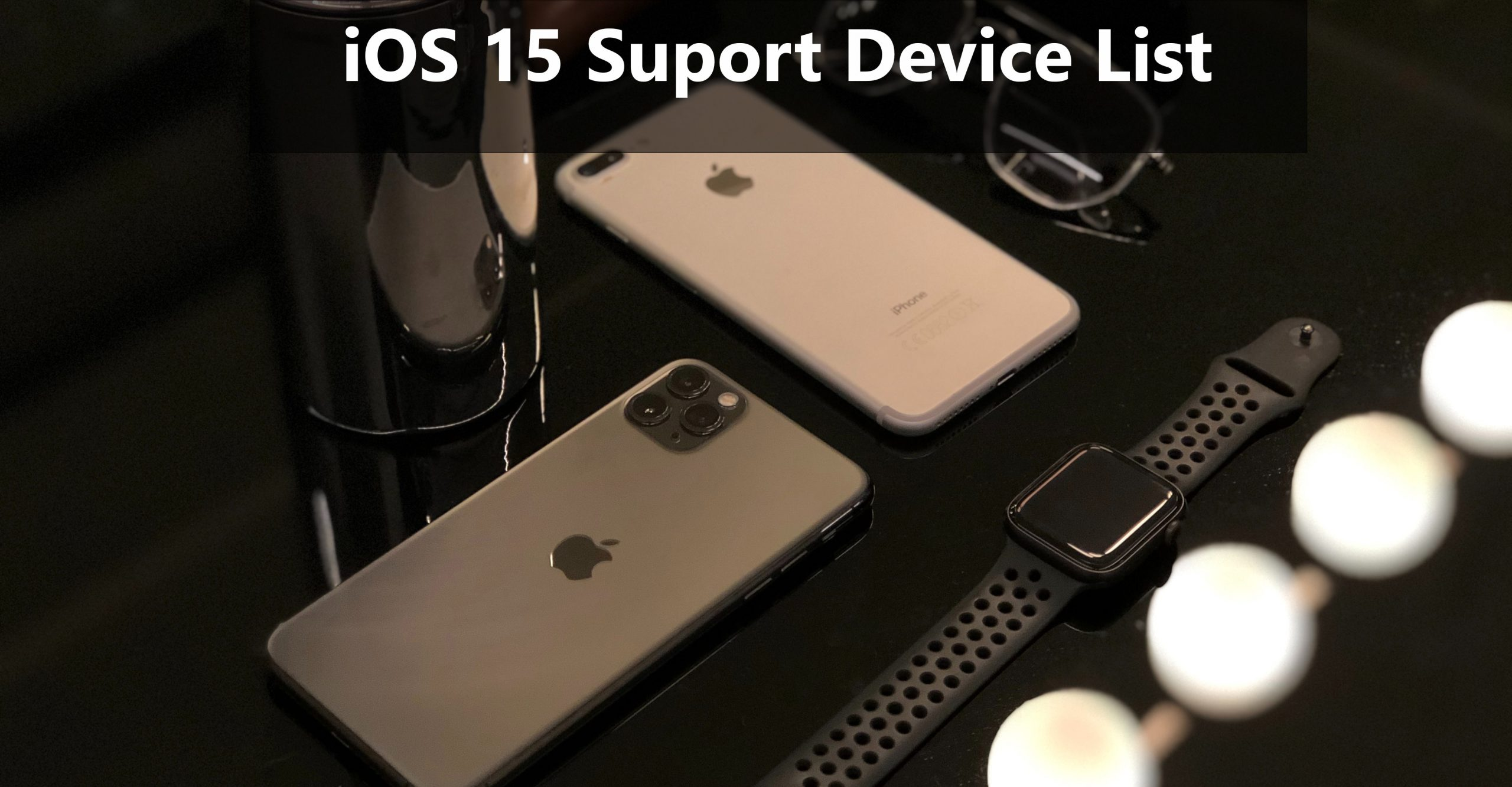 iOS 15 Support device List