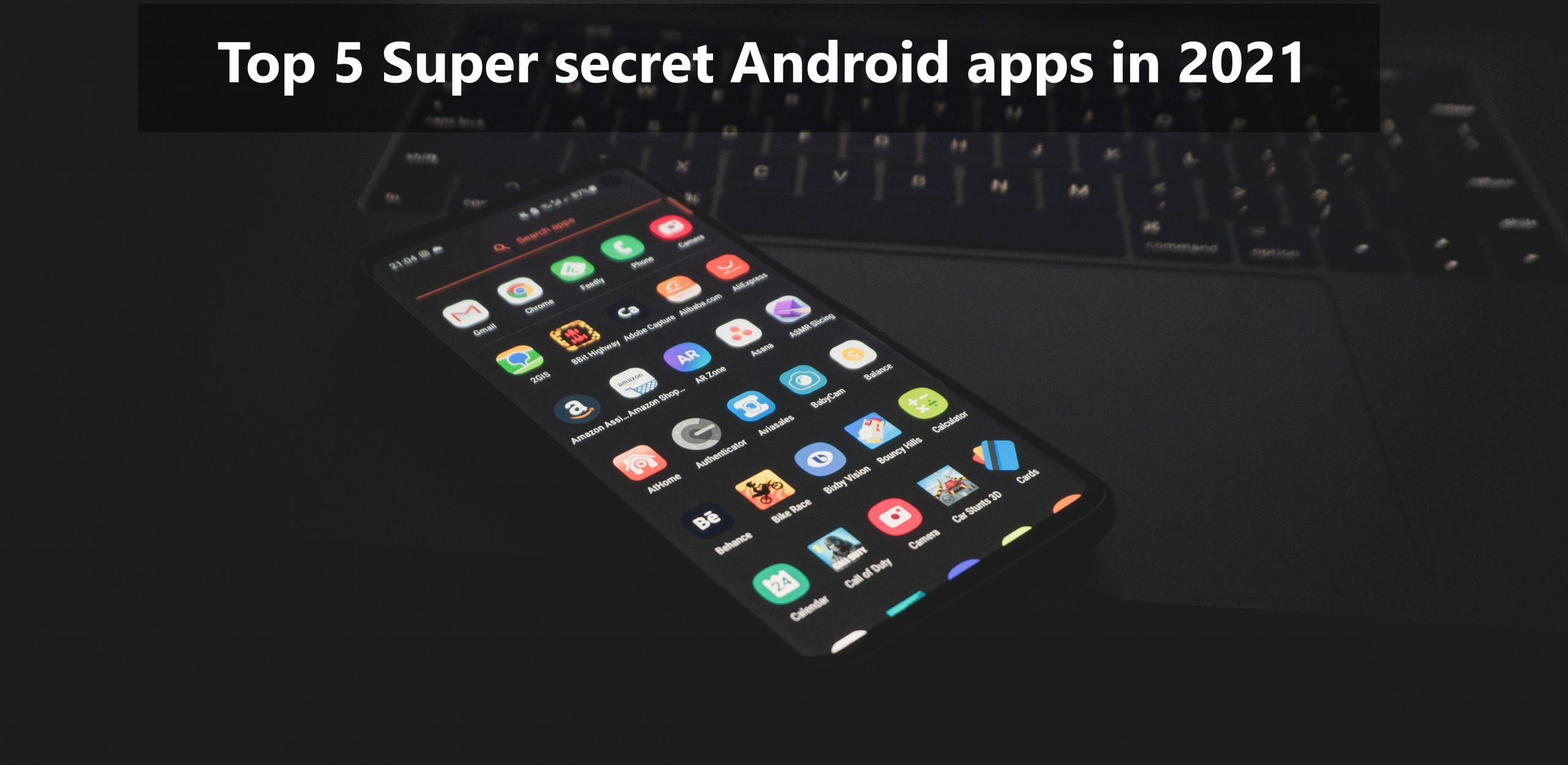 Top 5 Super secret Android apps in 2021