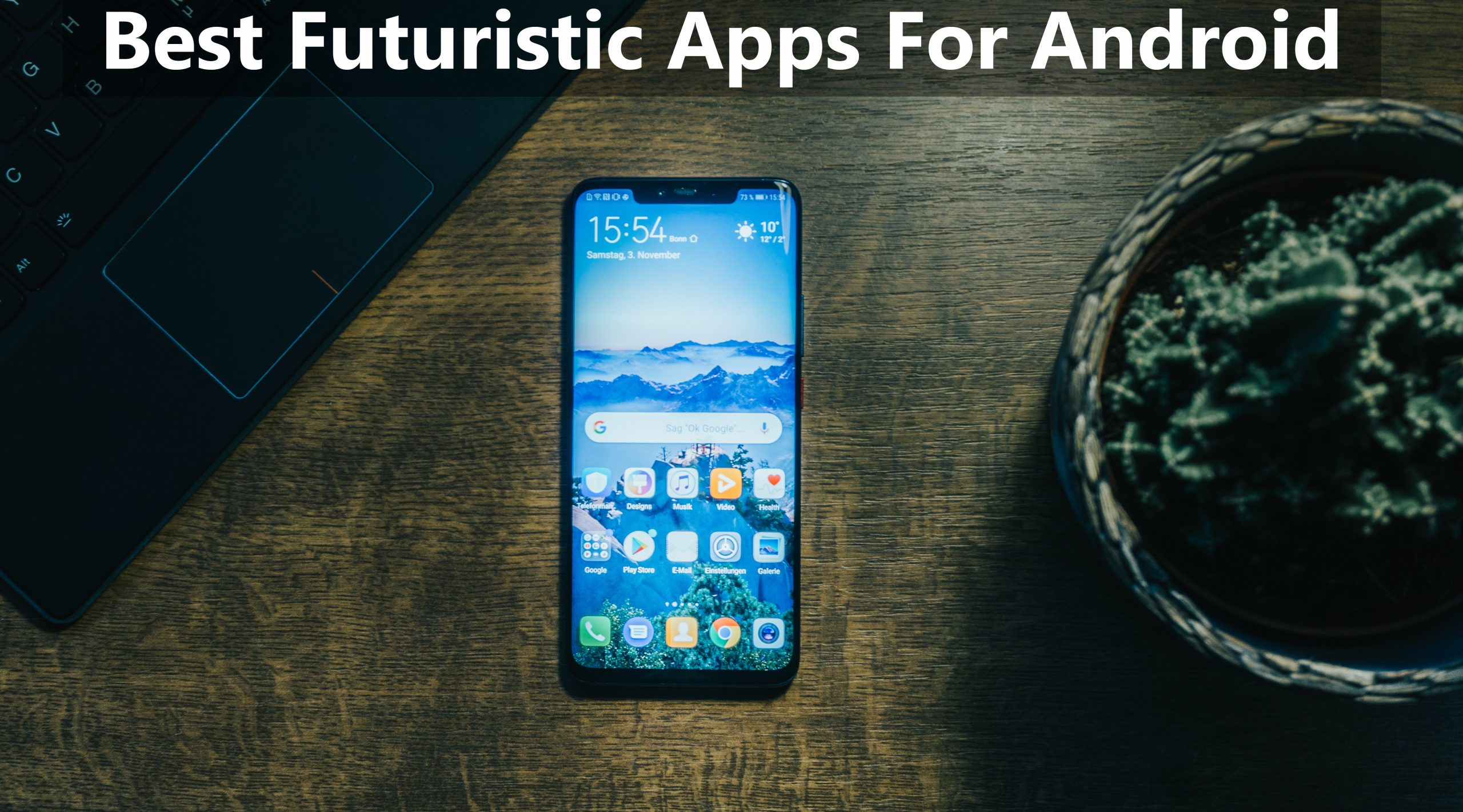 Best Futuristic Apps for Android 2021