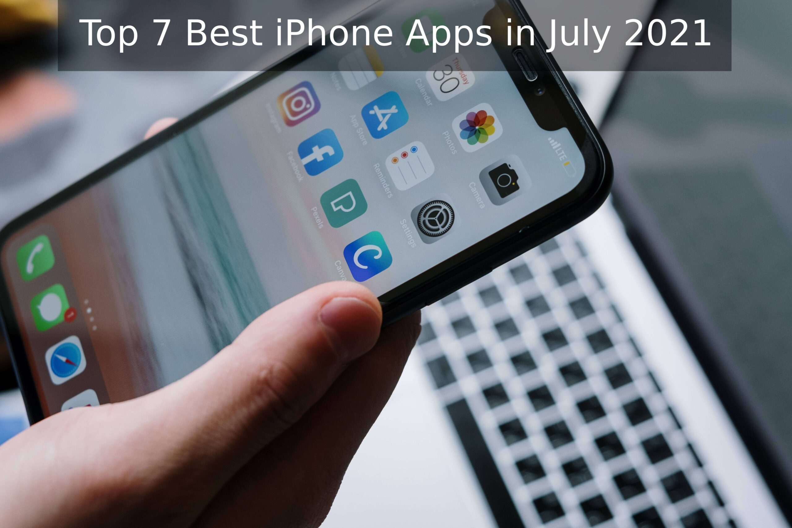 Top 7 Best iPhone Apps in July 2021